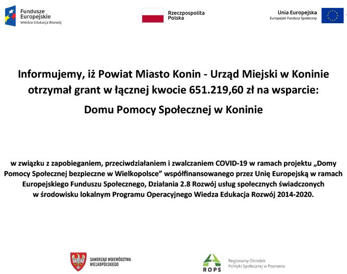 Informacja o otrzymaniu grantu przez Powiat Miasto Konin na wsparcie Domu Pomocy Społecznej w Koninie w kwocie 651219,60 z zapopieganiem i przeciwdziałaniem COVID 19  w związku